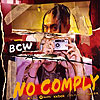 BCW『NO COMPLY』專
